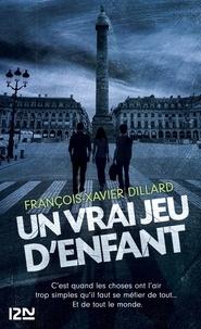 François-Xavier Dillard - Un vrai jeu d'enfant.
