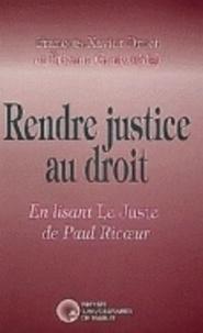 François-Xavier Druet et Etienne Ganty - Rendre justice au Droit en lisant le juste de Paul Ricoeur.