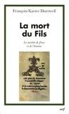 François-Xavier Durrwell - La Mort du Fils - Le mystère de Jésus et de l'homme.