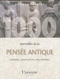 François-Xavier Durye - 1000 merveilles de la sagesse antique.