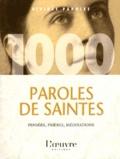 François-Xavier Durye - 1000 paroles de saintes.