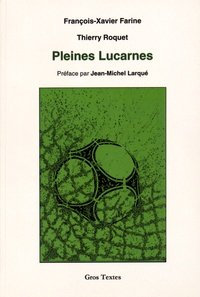 François-Xavier Farine et Thierry Roquet - Pleines lucarnes.