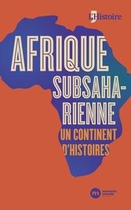 François-Xavier Fauvelle et Jean-Renaud Boisserie - Afrique subsaharienne, un continent d'histoires.