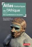 François-Xavier Fauvelle et Isabelle Surun - Atlas historique de l'Afrique.