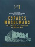 François-Xavier Fauvelle-Aymar et Bertrand Hirsch - Espaces musulmans de la Corne de l'Afrique au Moyen Age - Etudes d'archéologie et d'histoire.