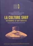 François-Xavier Fauvelle-Aymar et Bertrand Poissonnier - La culture Shay d'Éthiopie (Xe-XIVesiècles) - Recherches archéologiques et historiques sur une élite païenne.