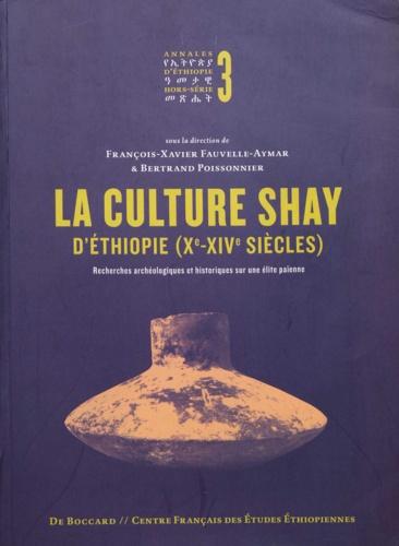 La culture Shay d'Éthiopie (Xe-XIVesiècles). Recherches archéologiques et historiques sur une élite païenne