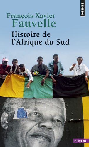 François-Xavier Fauvelle - Histoire de l'Afrique du Sud.