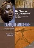 François-Xavier Fauvelle et  Collectif - L'Afrique ancienne - De l'Acacus au Zimbabwe. 20 000 avant notre ère-XVIIe siècle.