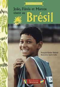 François-Xavier Freland - João, Flavia et Marcos vivent au Brésil.