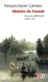François-Xavier Garneau - Histoire du Canada. - Discours préliminaire livres 1 et 2.