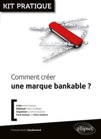 François-Xavier Goudemand - Comment créer une marque bankable ?.