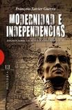 François-Xavier Guerra - Modernidad e Independencia - Ensayos sobre las revoluciones hispanicas.