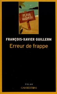 François-Xavier Guillerm - Erreur de frappe - Meurtre à la sécurité sociale.