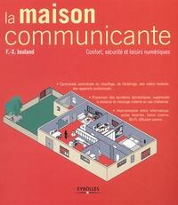 François-Xavier Jeuland - La maison communicante.