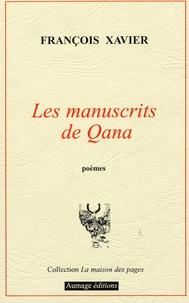 François Xavier - Les manuscrits de Qana.