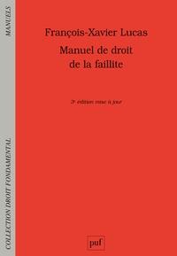 François-Xavier Lucas - Manuel de droit de la faillite.
