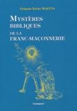 François-Xavier Mafuta - Mystères bibliques de la Franc-maçonnerie.