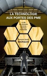 François-Xavier Marquis - La technologie aux portes des PME - Le rôle des structures de terrain, interfaces territoriales, exemple du site de Saint-Nazaire.