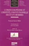 François-Xavier Millet - L'Union européenne et l'identité constitutionnelle des états membres.