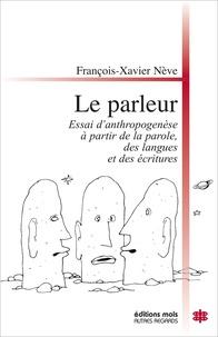 Le parleur - Essai danthropogénèse à partir de la parole, des langues et des écritures.pdf