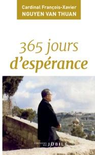 François-Xavier Nguyên Van Thuân - 365 jours d'espérance.