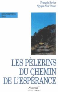 François-Xavier Nguyên Van Thuân - Les pèlerins du chemin de l'espérance.