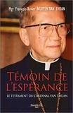 François-Xavier Nguyên Van Thuân - Témoin de l'espérance - Le testament du cardinal Van Thuân.