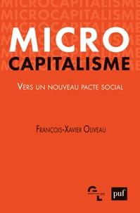 François-xavier Oliveau - Microcapitalisme - Vers un nouveau pacte social.