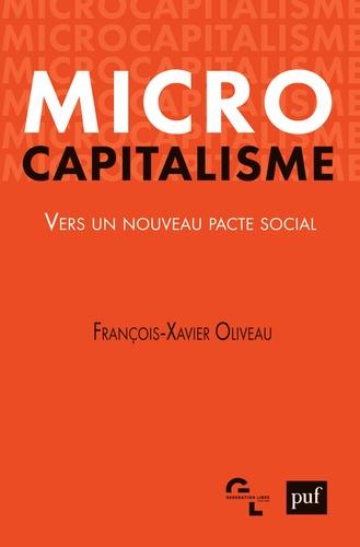 Microcapitalisme. Vers un nouveau pacte social