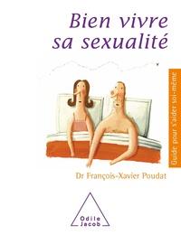 François-Xavier Poudat - Bien vivre sa sexualité.