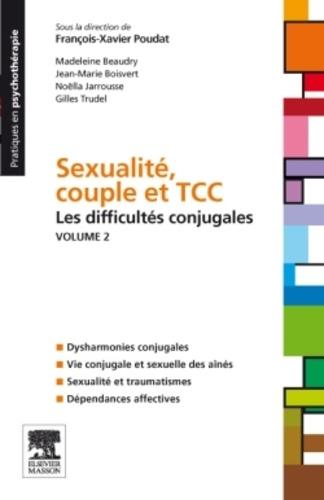 François-Xavier Poudat - Sexualité, couple et TCC - Volume 2 : Les difficultés conjugales.