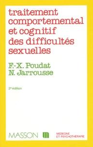 François-Xavier Poudat et Noëlla Jarrousse - Traitement comportemental et cognitif des difficultés sexuelles.