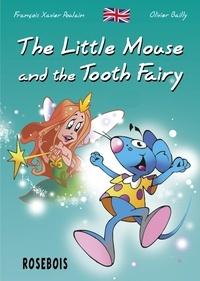 François-Xavier Poulain et Olivier Bailly - Traduction en anglais des aventures de la Petite S 1 : The Little Mouse and the Tooth Fairy.