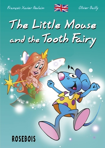 François-Xavier Poulain et Olivier Bailly - The Little Mouse and the Tooth Fairy - for Apple devices.