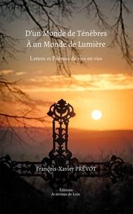 Francois-Xavier Prévot - D'un monde de Ténèbres à un Monde de Lumière.
