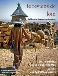 Francois-Xavier Prévot - Je reviens de loin - Le magazine des aventures lointaines.