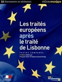 François-Xavier Priollaud et David Siritzky - Les traités européens après le traité de Lisbonne - Textes comparés.