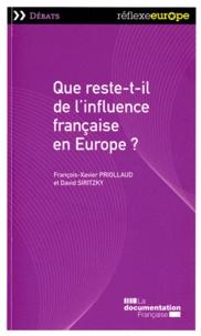 François-Xavier Priollaud et David Siritzky - Que reste-t-il de l'influence française en Europe ?.
