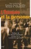 François-Xavier Putallaz et Bernard N. Schumacher - L'humain et la personne.