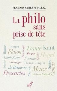 François-Xavier Putallaz - La philo sans prise de tête.