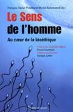 François-Xavier Putallaz et Michel Salamolard - Le Sens de l'homme - Au coeur de la bioéthique Contribution au débat démocratique.