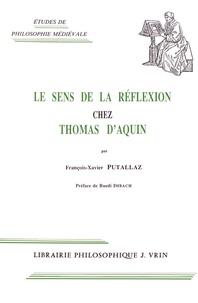 François-Xavier Putallaz - Le sens de la réflexion chez Thomas d'Aquin.