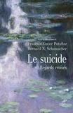 François-Xavier Putallaz et Bernard N. Schumacher - Le suicide - Regards croisés.