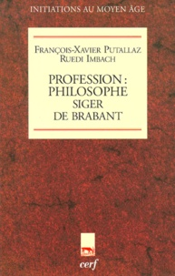 François-Xavier Putallaz et Ruedi Imbach - Profession philosophe, Siger de Brabant.