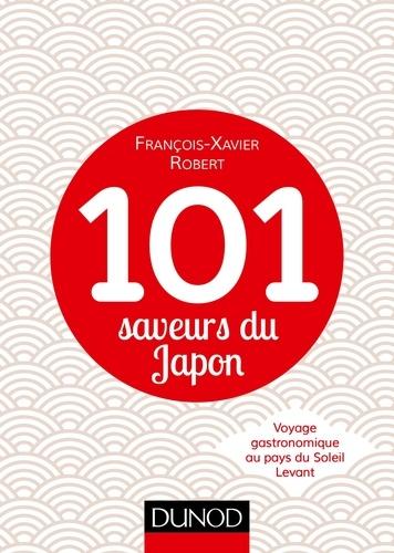101 saveurs du Japon. Voyage gastronomique au pays du Soleil Levant