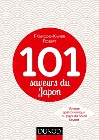 François-Xavier Robert - 101 saveurs du Japon - Voyage gastronomique au pays du Soleil Levant.