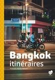 François-Xavier Robert - Bangkok itinéraires.