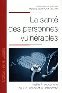 François-Xavier Roux-Demare - La santé des personnes vulnérables.
