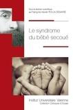 François-Xavier Roux-Demare - Le syndrome du bébé secoué.
